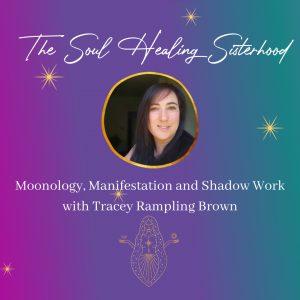 soul healing sisterhood podcast tracey rampling brown moonology manifestation
